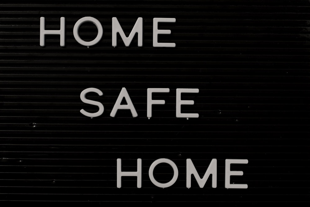 Sign saying home safe home